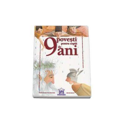 9 povesti pentru copiii de 9 ani - Carti aniversare