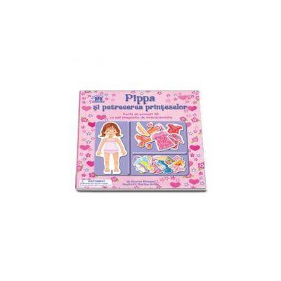 Pippa si petrecerea printeselor. Carte de povesti 3D cu set magnetic de imbracaminte (Sharon Streger)
