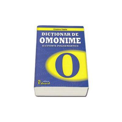 Dictionar de omonime si cuvinte polisemantice (Vasile Cristina)