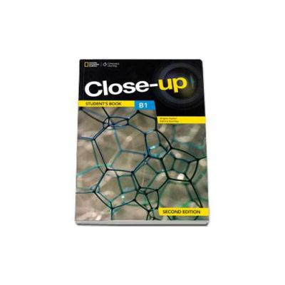 Curs de limba engleza Close-up B1 Studens Book second edition, manual pentru clasa a IX - National Geographic Learning