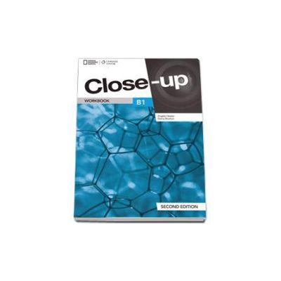 Curs de limba engleza Close-up B1 workbook second edition, caietul elevului pentru clasa a IX-a - National Geographic Learning