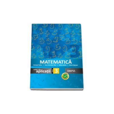 Anca Veronica Taut, Matematica caiet de aplicatii, pentru clasa a III-a - Editie 2015
