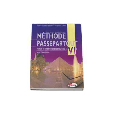 Methode Passepartout. Limba franceza. Manual pentru clasa a VI-a - Manual pentru anul II de studiu - Jana Grosu si Claude Dignoire