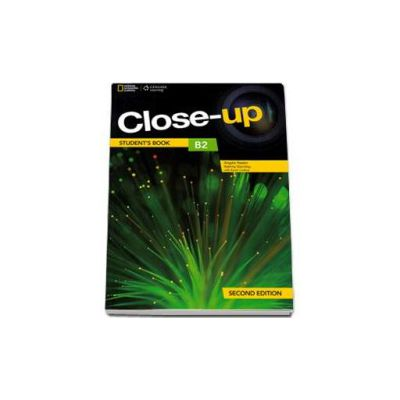 Curs de limba engleza Close-up B2 Students Book second edition, manual pentru clasa a XI-a - National Geographic Learning