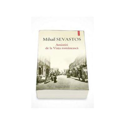 Mihail Sevastos, Amintiri de la Viata romaneasca