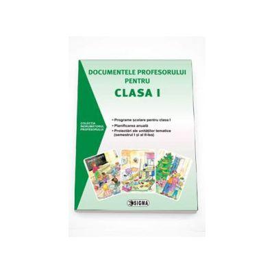 Documentele profesorului pentru clasa I (2015-2016) Programe scolare pentru clasa I, Planificare anuala, Proiectari ale unitatilor tematice (semestrul I si al II-lea)