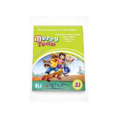 Marry Team, Pupils Book 3. 1 Manual de Comunicare in limba moderna 1, Limba engleza clasa a III-a, partea I (Contine editia digitala) - Mady Musional
