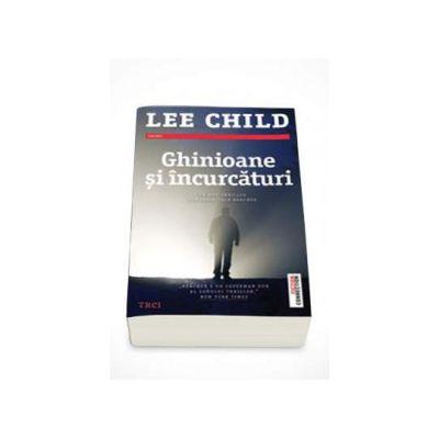 Lee Child - Ghinioane si incurcaturi - Un nou thriller din seria Jack Reacher