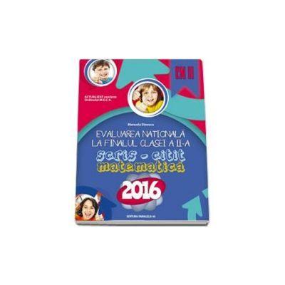 Manuela Dinescu - Evaluarea nationala 2016, la finalul clase a II-a. Scris - Citit. Matematica (EN II)