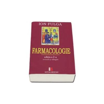 Ion Fulga, Farmacologie. Editia a II-a, revizuita si adaugita