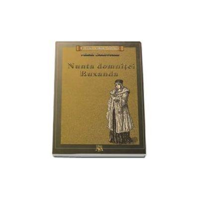 Mihail Sadoveanu, Nunta domnitei Ruxandra. Colectia romane istorice