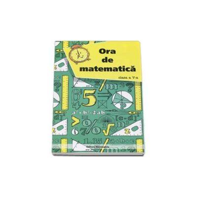 Petre Nachila - Ora de matematica, clasa a V-a