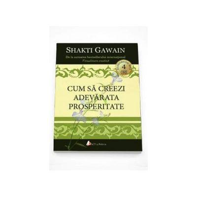 Shakti Gawain - Cum sa creezi adevarata prosperitate - Format MP3
