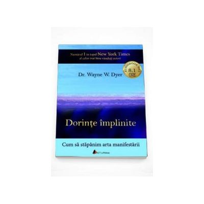Wayne W. Dyer - Dorinte implinite - Cum sa stapanim arta manifestarii - Format MP3