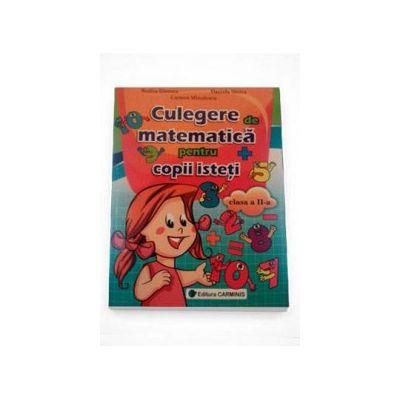 Culegere de matematica pentru copii isteti pentru clasa a II-a - Rodica Dinescu