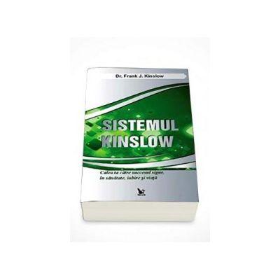 Frank Kinslow - Sistemul Kinslow - Calea ta catre succesul sigur, in sanatate, iubire si viata