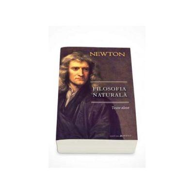 Sir Isaac Newton, Filosofia Naturala - Texte alese
