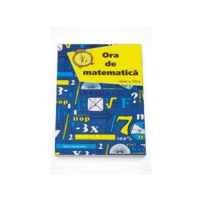 Petre Nachila - Ora de matematica, clasa a VII-a