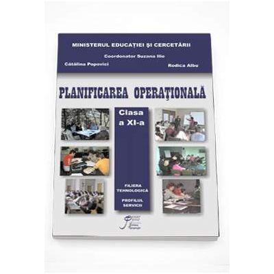 Suzana Ilie - Planificarea operationala manual pentru clasa a XI-a. Filiera tehnologica, profil Servicii, ruta directa clasa a XI-a si ruta progresiva, clasa a XII-a