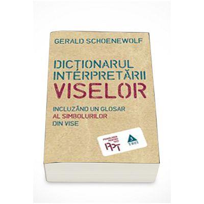 Gerald Schoenewolf, Dictionarul interpretarii viselor - Incluzand un glosar al simbolurilor din vise