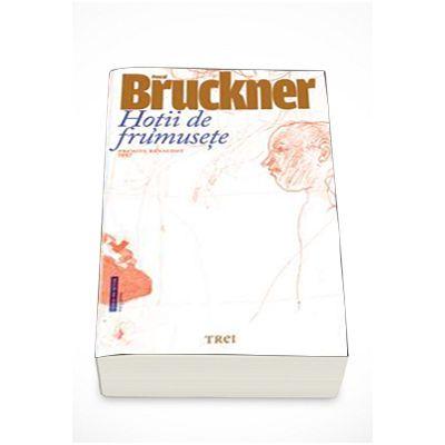 Pascal Bruckner, Hotii de frumusete - Editie hardcover cu supracoperta