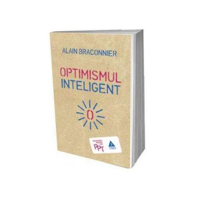 Optimismul inteligent (Alain Braconnier)
