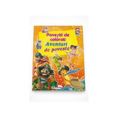Povesti de colorat - Aventuri de poveste