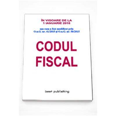 Codul fiscal, in vigoare de la 1 Ianuarie 2016 - Format A4 - Editia 23