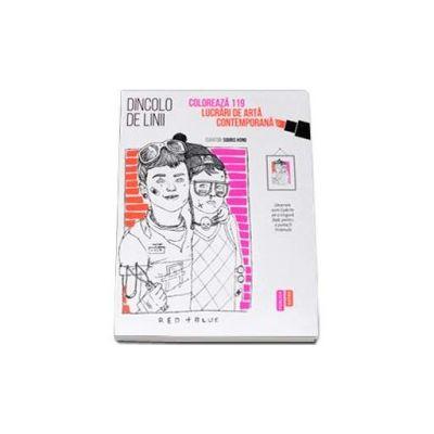 Souris Hong, Dincolo de linii - Coloreaza 119 lucrari de arta contemporana