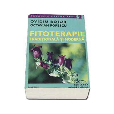 Ovidiu Bojor, Fitoterapie traditionala si moderna (Editia a V-a revizuita si adaugita)