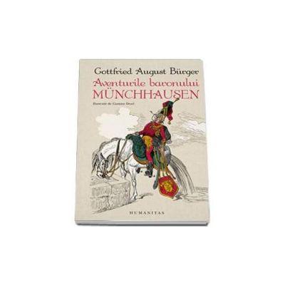 Gottfried August Burger - Aventurile baronului Munchhausen. Cu ilustratii de Gustave Dore