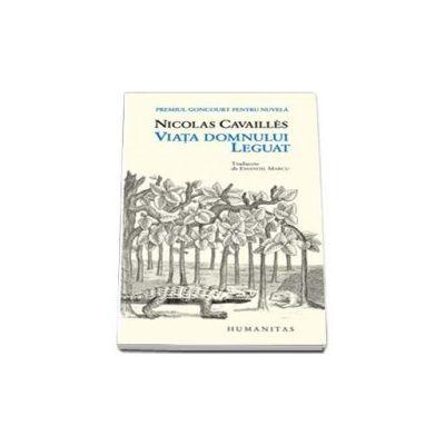 Nicolas Cavailles - Viata domnului Leguat (Premiul Goncourt pentru nuvela)