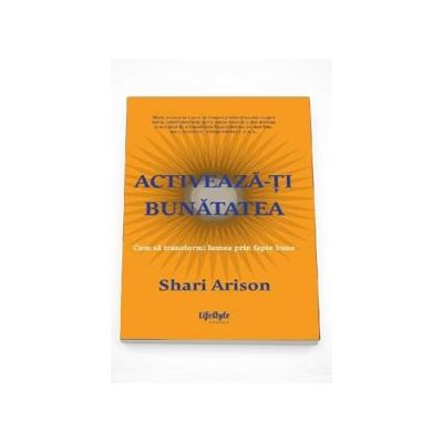 Shari Arison, Activeaza-ti bunatatea - Cum sa transformi lumea prin fapte bune
