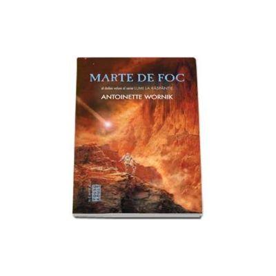 Wornik Antoinette, Marte de foc (Al doilea volum al seriei Lumi la raspantie)