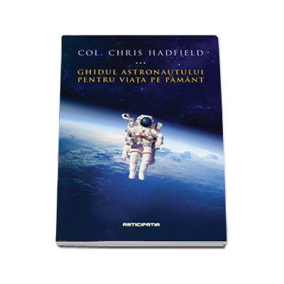 Ghidul astronautului pentru viata pe pamant