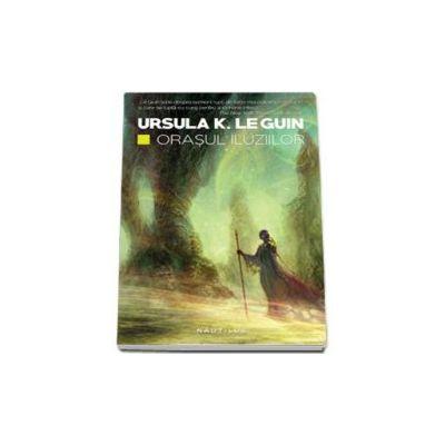 Ursula K. Le Guin, Orasul iluziilor