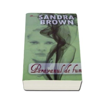 Paravanul de fum - Sandra Brown