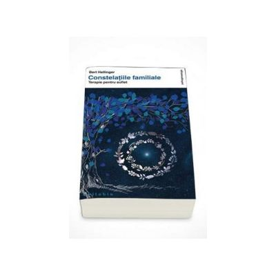 Bert Hellinger, Constelatiile familiale - Terapie pentru suflet