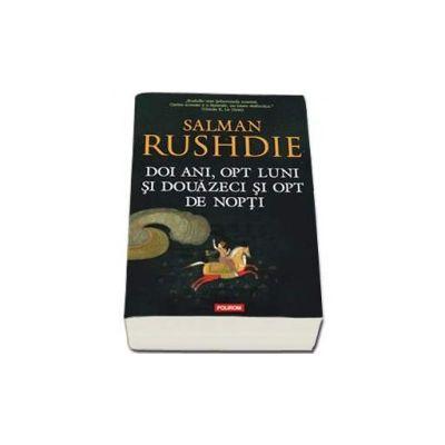 Salman Rushdie - Doi ani, opt luni si douazeci si opt de nopti