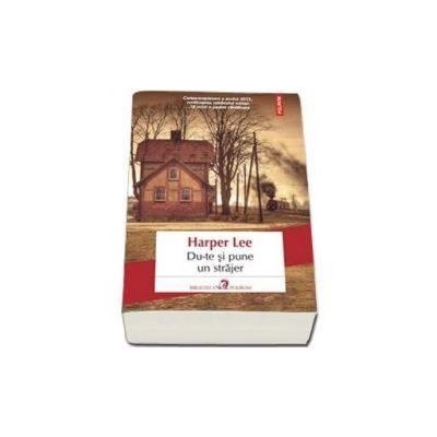 Harper Lee, Du-te si pune un strajer (Roman)
