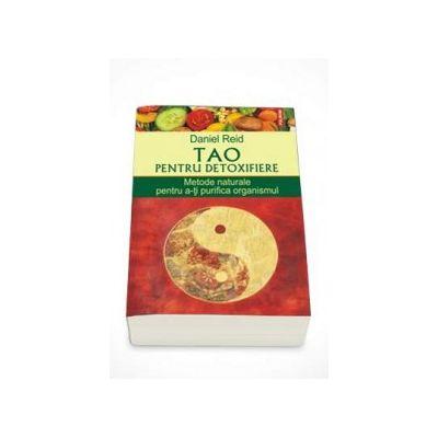 Daniel Reid, Tao pentru detoxifiere. Metode naturale pentru a-ti purifica organismul