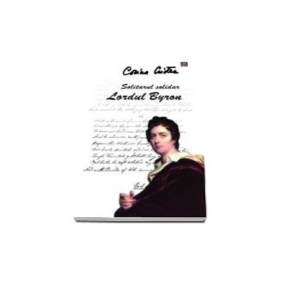 Corina Cristea, Solitarul solidar. Lordul Byron