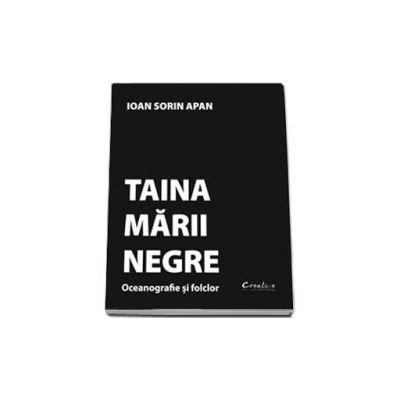 Ioan Sorin Apan, Taina Marii Negre. Oceanografie si folclor