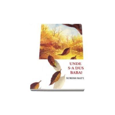 Suresh Rattan, Unde s-a dus Baba?