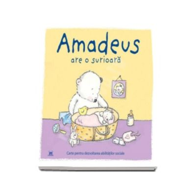 Amadeus are o surioara. Carte pentru dezvoltarea abilitatilor sociale