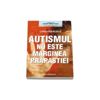 Liviu Predescu, Autismul nu este marginea prapastiei