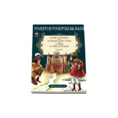 Basme romanesti. Romanian fairy tales. Contes de fees roumains - Volumul I. Editie bilingva