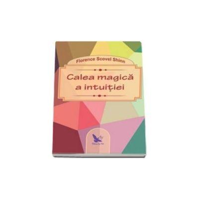 Florence Scovel Shinn, Calea magica a intuitiei