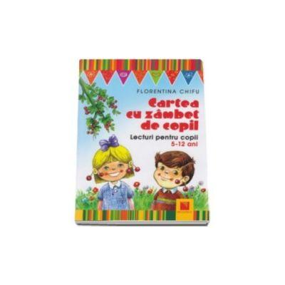 Florentina Chifu, Cartea cu zambet de copil. Lecturi pentru copii 5-12 ani. Editie Ilustrata
