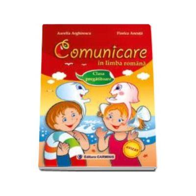 Comunicare in limba romana. Clasa pregatitoare (Aurelia Arghirescu)